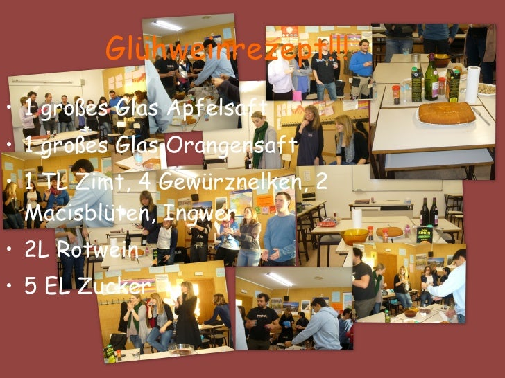 Glühweinrezept!!! <ul><li>1 gro ßes Glas Apfelsaft </li></ul><ul><li>1 gro ßes Glas Orangensaft </li></ul><ul><li>1 TL Zim...