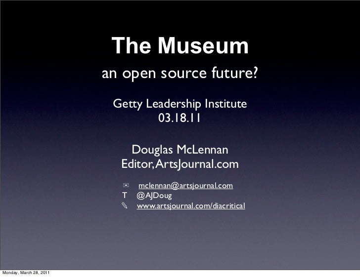 The Museum                         an open source future?                          Getty Leadership Institute             ...