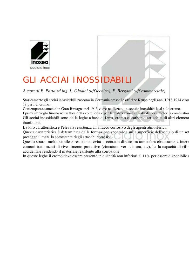 GLI ACCIAI INOSSIDABILIA cura di E. Porta ed ing. L. Giudici (uff.tecnico), E. Bergomi (uff.commerciale).Storicamente gli ...