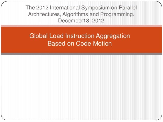 The 2012 International Symposium on Parallel Architectures, Algorithms and Programming.             December18, 2012 Globa...