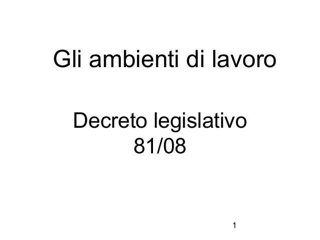 1 Gli ambienti di lavoro Decreto legislativo 81/08