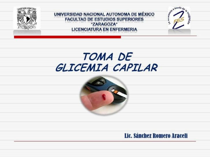 Toma de Glicemia Capilar Es la determinación fiable, rápida y  cómoda de los niveles de glicemia  capilar en el intervalo...