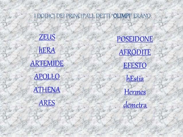 Dodici Dei Principali Detti Olimpi Erano Zeus Hera Artemide