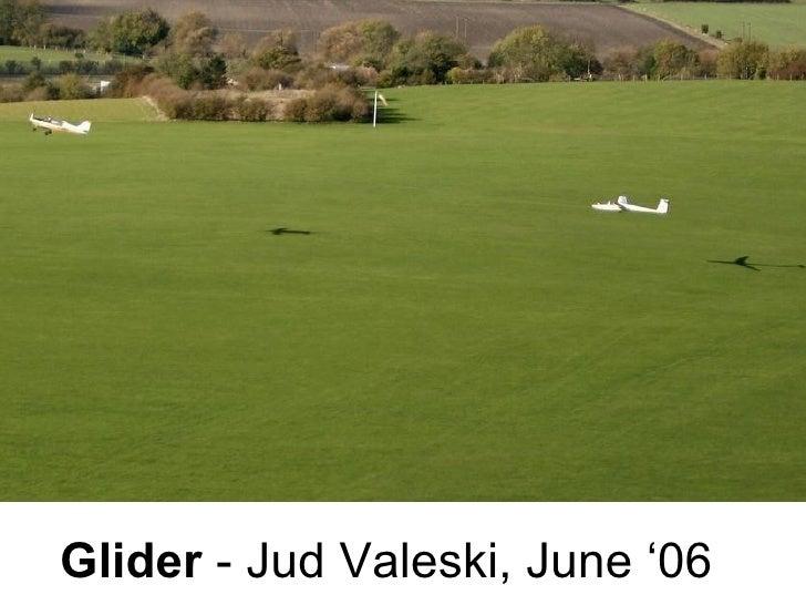 Glider - Jud Valeski, June '06