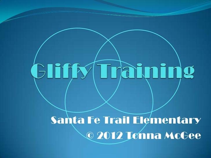 Santa Fe Trail Elementary     © 2012 Tonna McGee