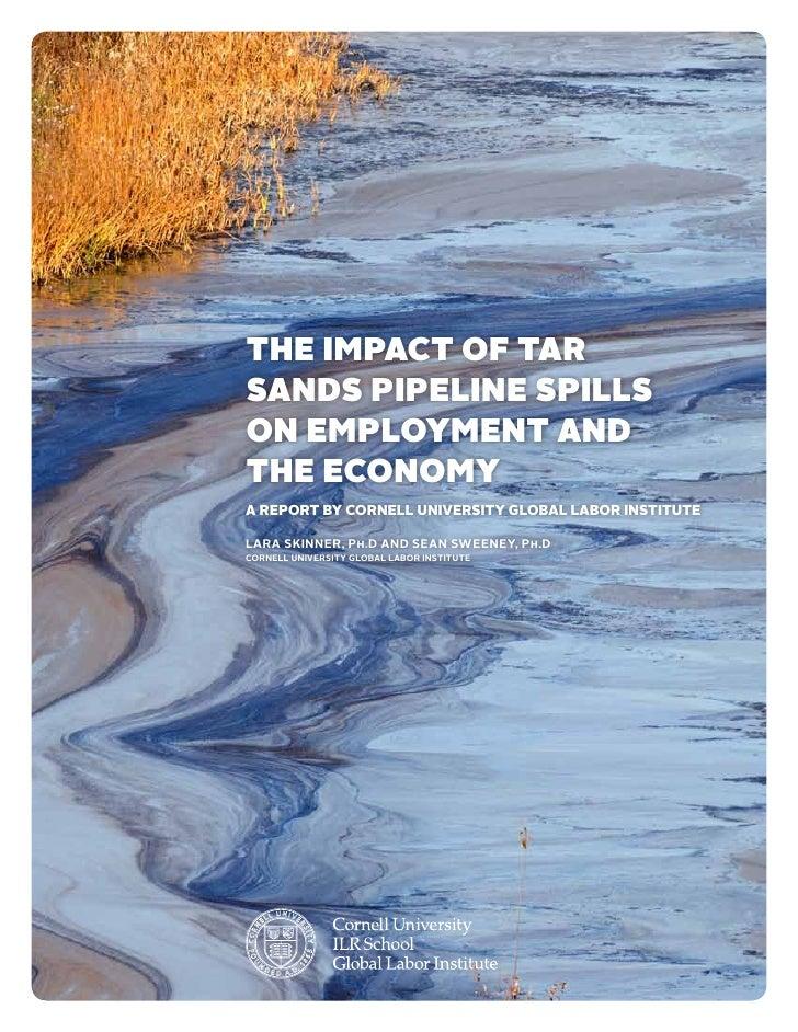 The impact of tarsands pipeline spillson employment andthe economya report by cornell university global labor institutelar...