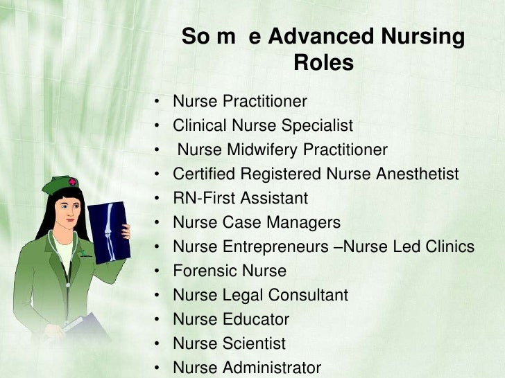 roles advance nurse practice Aims and objectives: this paper aims to explore the critical elements of  advanced nursing practice in relation to policy, education and role development  in.