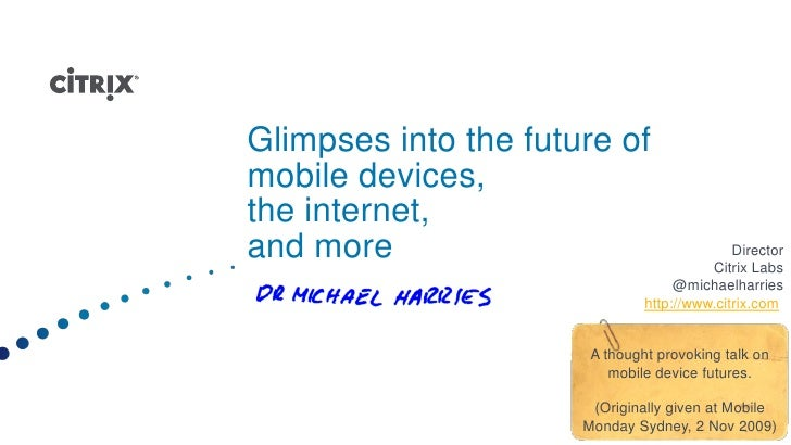 Glimpses into the future of mobile devices, the internet, and more - updated 20091110