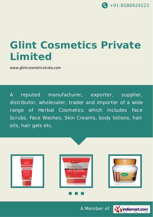 +91-8586924523 A Member of Glint Cosmetics Private Limited www.glintcosmeticsindia.com A reputed manufacturer, exporter, s...