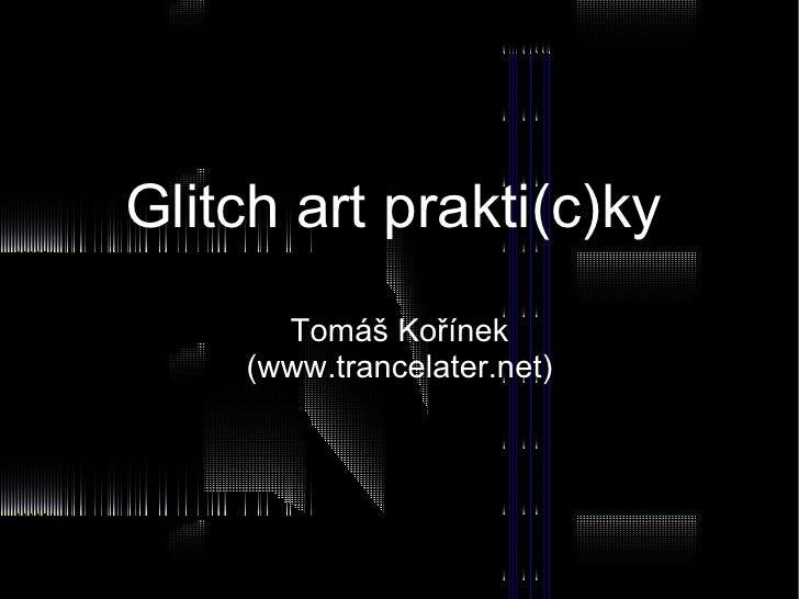 Glitch art prakti(c)ky