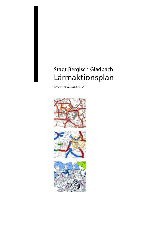 Stadt Bergisch Gladbach Lärmaktionsplan Arbeitsstand: 2014-02-27