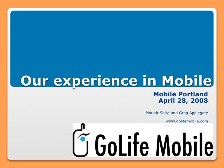 Our experience in Mobile                   Mobile Portland                    April 28, 2008                Mounir Shita a...