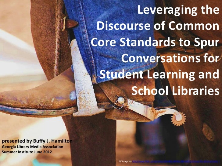 Leveraging the                                     Discourse of Common                                    Core Standards t...