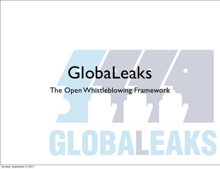 GlobaLeaks                            The Open Whistleblowing FrameworkSunday, September 4, 2011