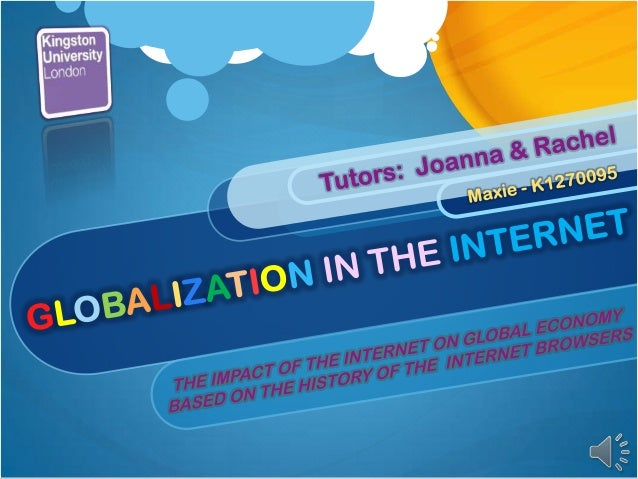 FRAMEWORKS GLOBALISATION AN INTRODUCTIVE CLIP WHAT IS GLOBALISATION GLOBALIZATION: THE IMPACT OF THE INTERNET on THE GLOBA...