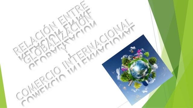 CONCEPTOS… COMERCIO EXTERIOR Es el intercambio de un país con relación a los demás. COMERCIO INTERNACIONAL Es el flujo de ...