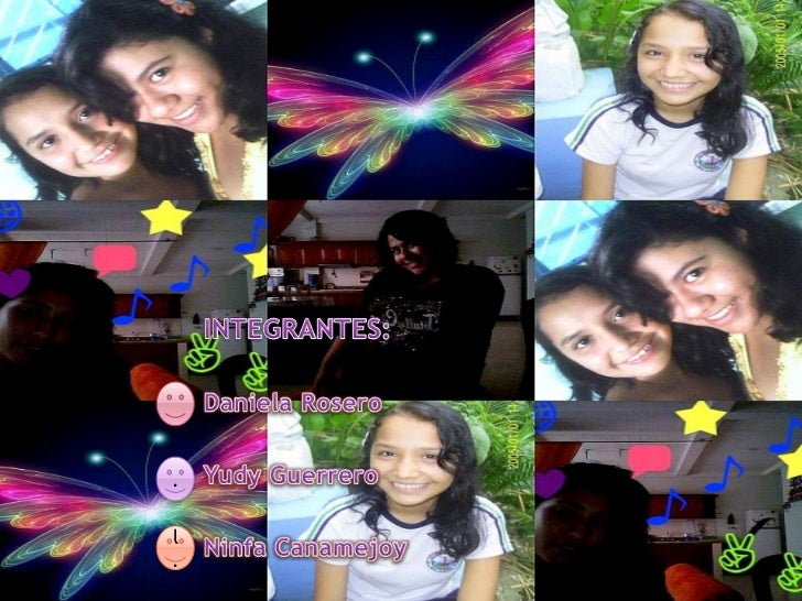 INTEGRANTES:<br />Daniela Rosero<br />Yudy Guerrero<br />Ninfa Canamejoy<br />.<br />l.<br />