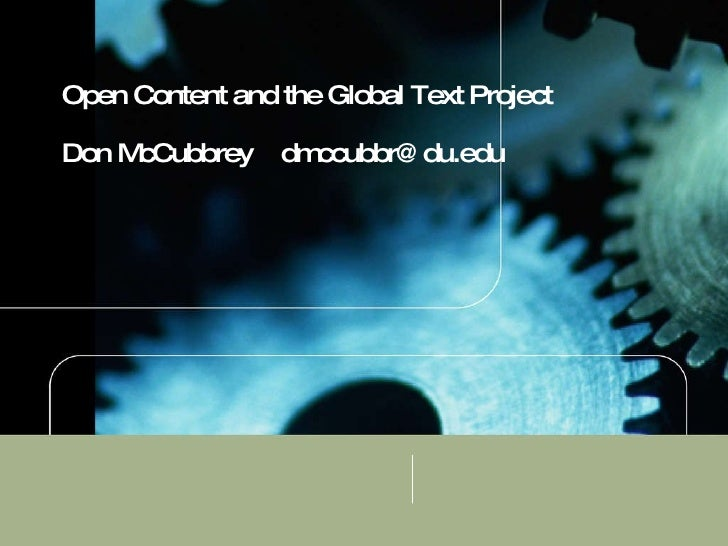Open Content and the Global Text Project Don McCubbrey  [email_address]