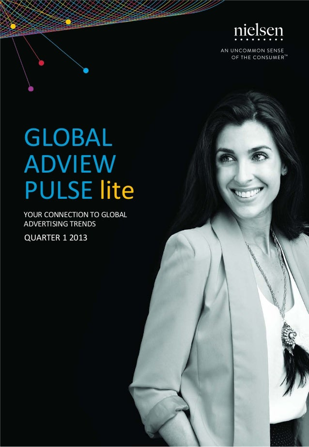 Global Advertising Trends , Quarter 1 2013 : Nielsen Report