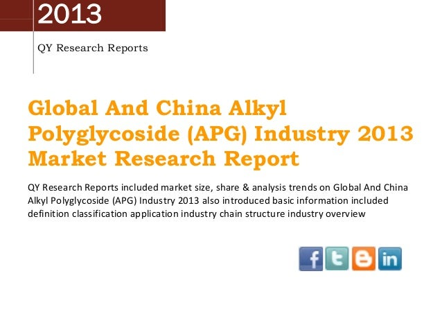 2013 QY Research Reports  Global And China Alkyl Polyglycoside (APG) Industry 2013 Market Research Report QY Research Repo...