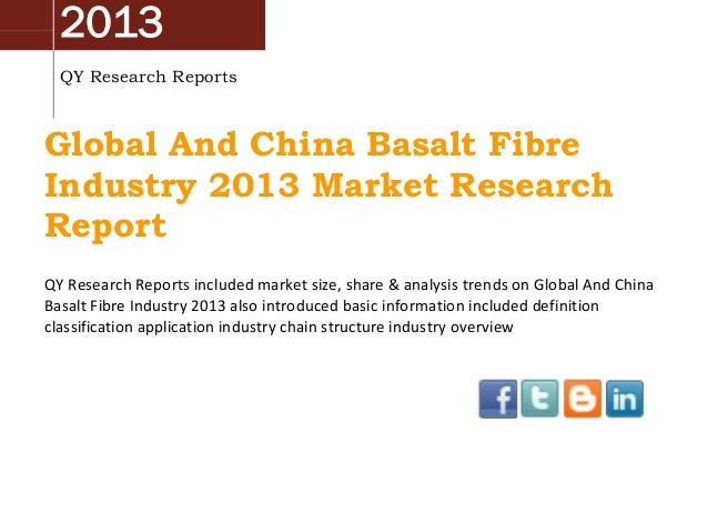 2013 QY Research Reports  Global And China Basalt Fibre Industry 2013 Market Research Report QY Research Reports included ...