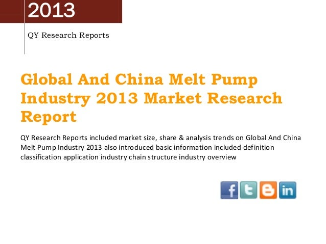 2013 QY Research Reports  Global And China Melt Pump Industry 2013 Market Research Report QY Research Reports included mar...
