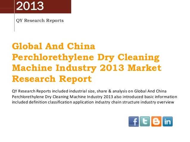 2013 QY Research Reports Global And China Perchlorethylene Dry Cleaning Machine Industry 2013 Market Research Report QY Re...