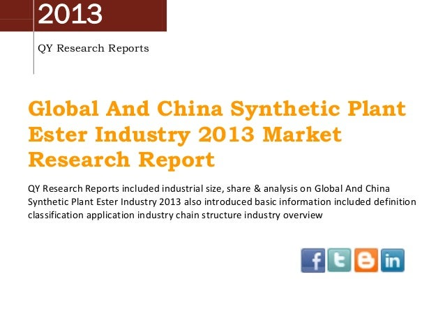 2013 QY Research Reports Global And China Synthetic Plant Ester Industry 2013 Market Research Report QY Research Reports i...