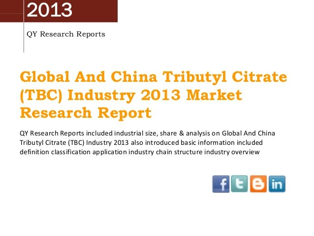 2013 QY Research Reports Global And China Tributyl Citrate (TBC) Industry 2013 Market Research Report QY Research Reports ...
