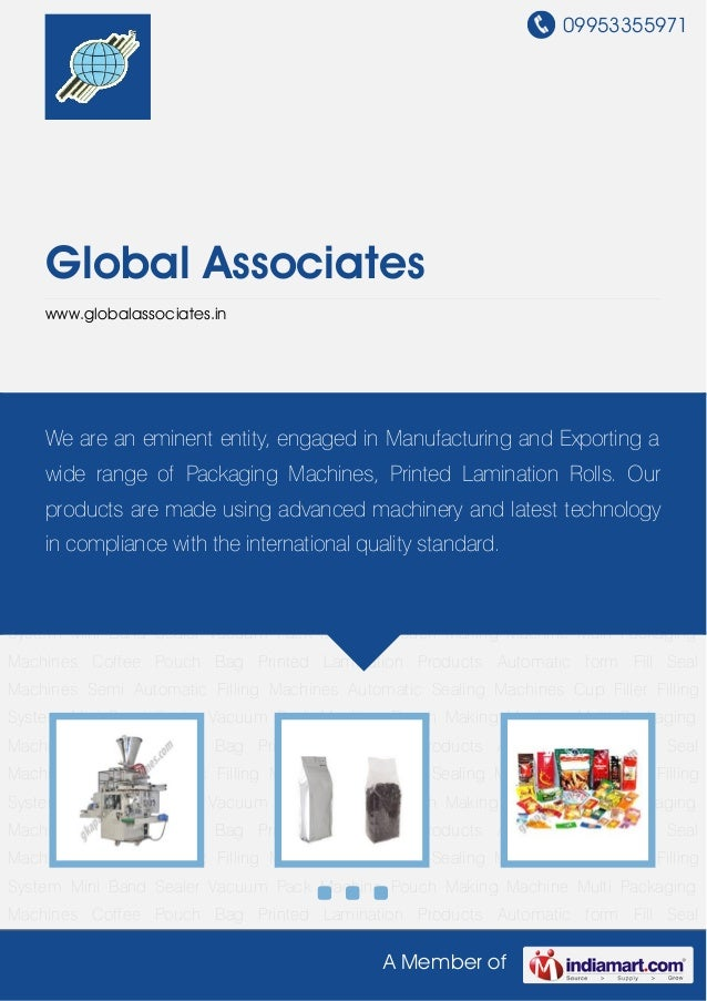 09953355971A Member ofGlobal Associateswww.globalassociates.inMulti Packaging Machines Coffee Pouch Bag Printed Lamination...
