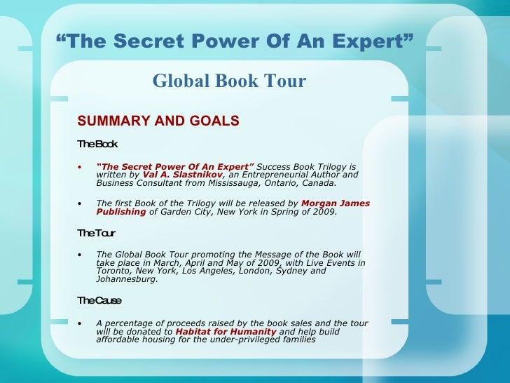 "<ul><li>SUMMARY AND GOALS </li></ul><ul><li>The Book </li></ul><ul><li>"" The Secret Power Of An Expert""   Success Book Tri..."