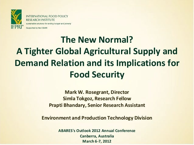 The New Normal?A Tighter Global Agricultural Supply andDemand Relation and its Implications for             Food Security ...