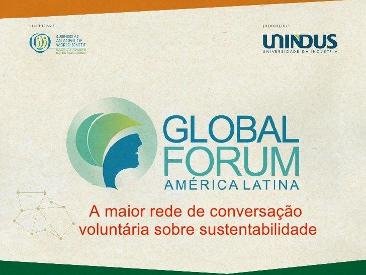 A maior rede de conversação  voluntária sobre sustentabilidade