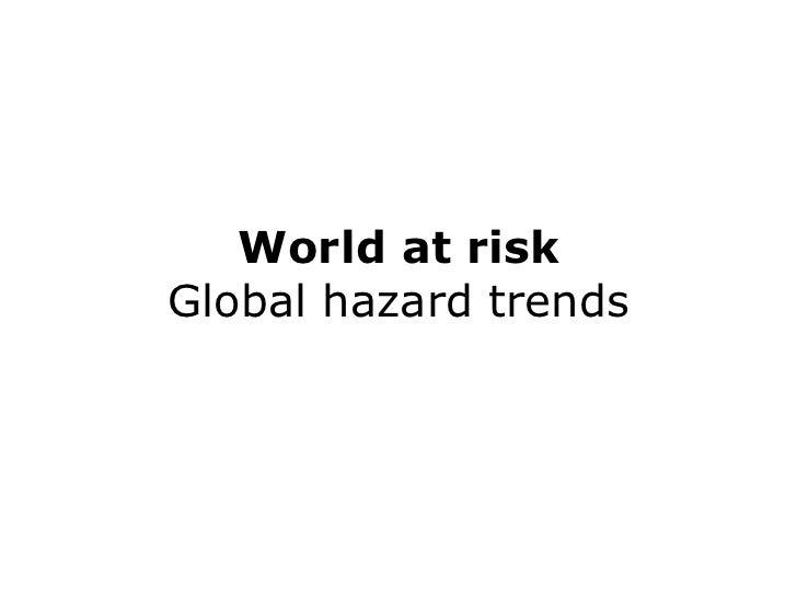 Global Hazard Trends