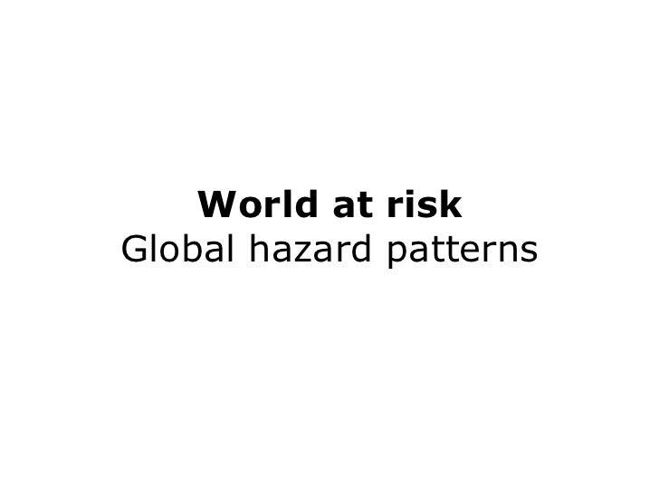 Global Hazards Patterns