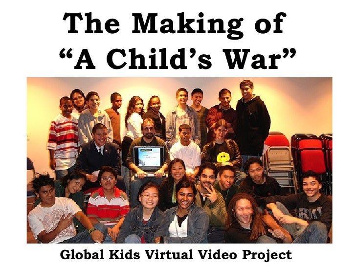 """The Making of   """"A Child's War"""" Global Kids Virtual Video Project"""