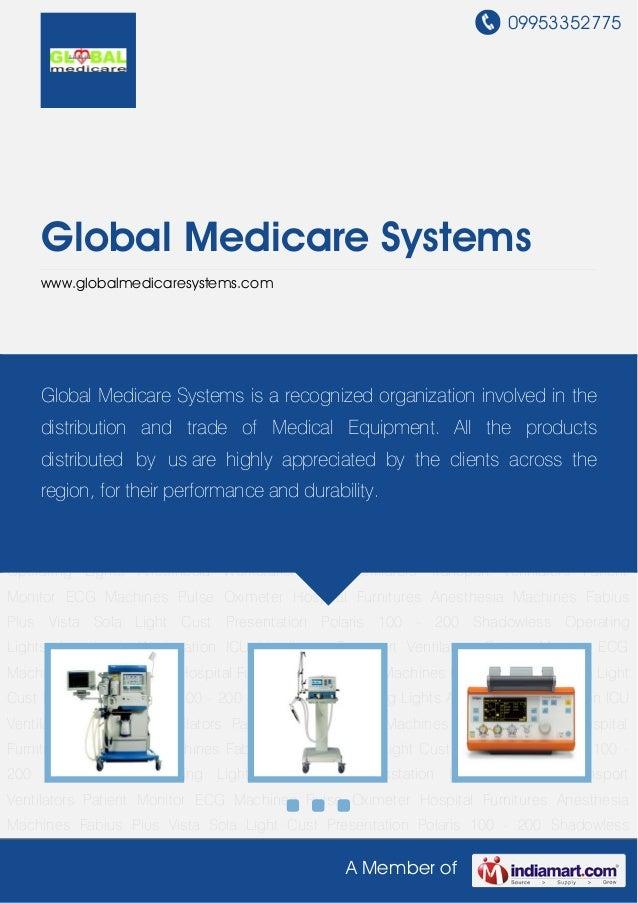 09953352775A Member ofGlobal Medicare Systemswww.globalmedicaresystems.comAnesthesia Workstation ICU Ventilators Transport...