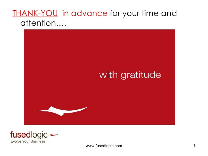 <ul><li>THANK-YOU   in advance  for your time and attention…. </li></ul>