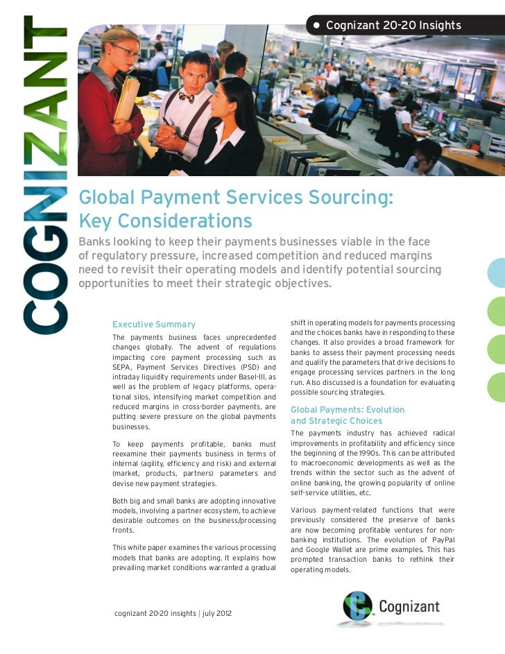• Cognizant 20-20 InsightsGlobal Payment Services Sourcing:Key ConsiderationsBanks looking to keep their payments business...