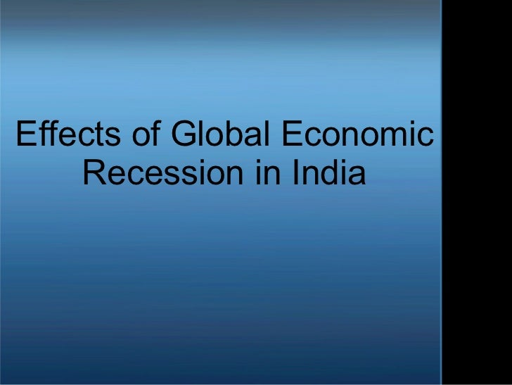 Effects of Global Economic Recession in India