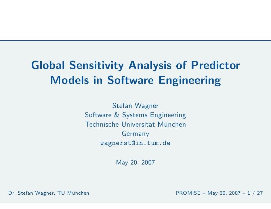 Global Sensitivity Analysis of Predictor            Models in Software Engineering                                     Ste...