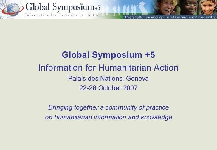 Global Symposium +5 'Information for Humanitarian Action'