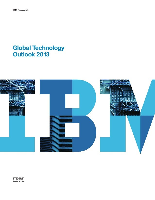 IBM ResearchGlobal TechnologyOutlook 2013