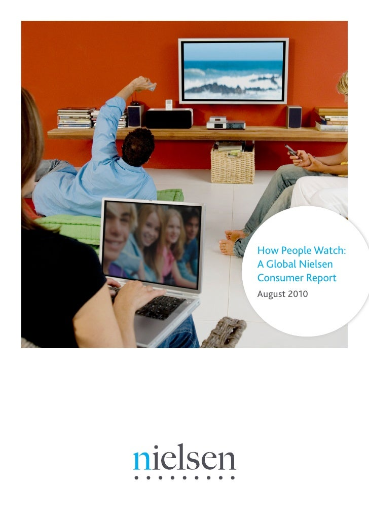 How People Watch: A Global Nielsen Consumer Report August 2010