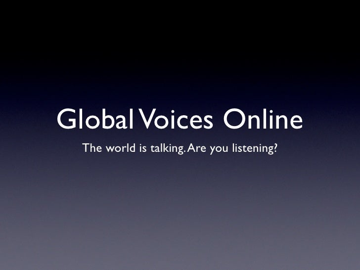 Global Voices Online   The world is talking. Are you listening?