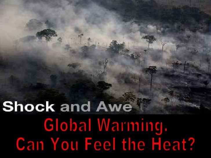 Global Warming. Can You Feel the Heat?