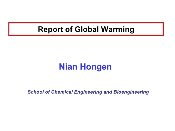 Report of Global Warming Nian Hongen School of Chemical Engineering and Bioengineering