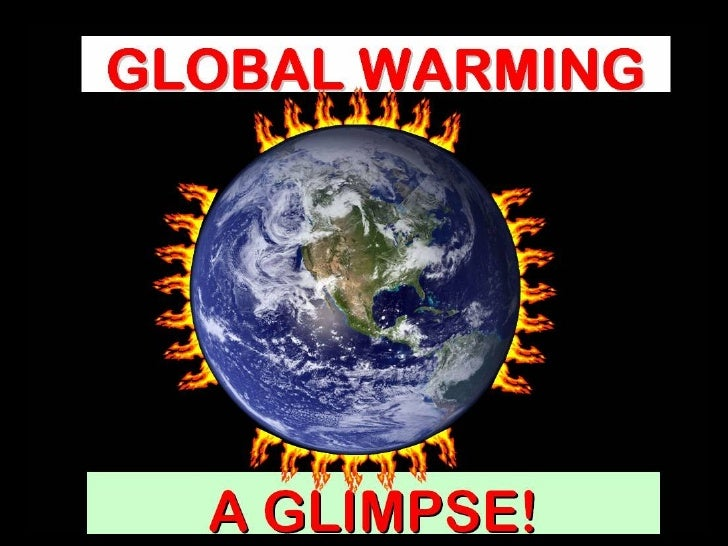 Global Warming A Glimpse