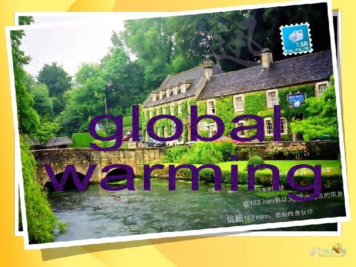 Global Warming  H A I R E R