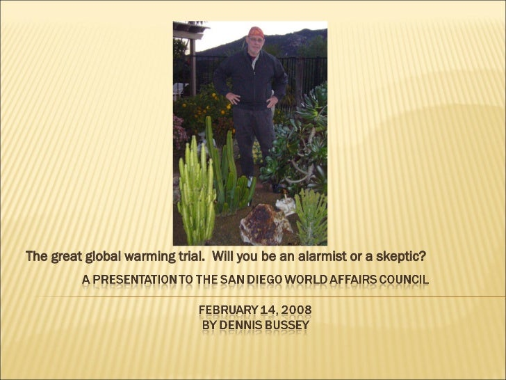 The great global warming trial.  Will you be an alarmist or a skeptic?